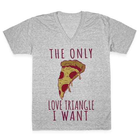 The Only Love Triangle I Want V-Neck Tee Shirt