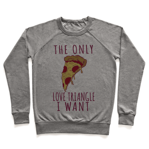 The Only Love Triangle I Want Pullover