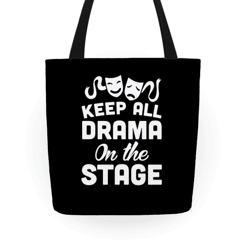 Keep All Drama The Stage Tote