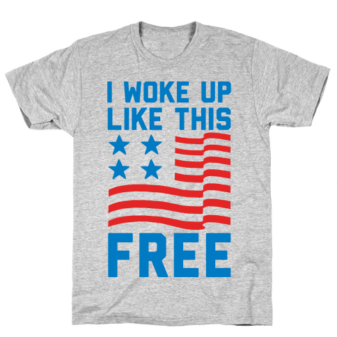 I Woke Up Like This Free Mens T-Shirt