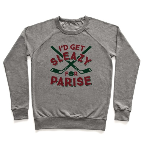 I'd Get Sleazy For Parise Pullover