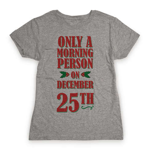 Not a Morning Person Womens T-Shirt