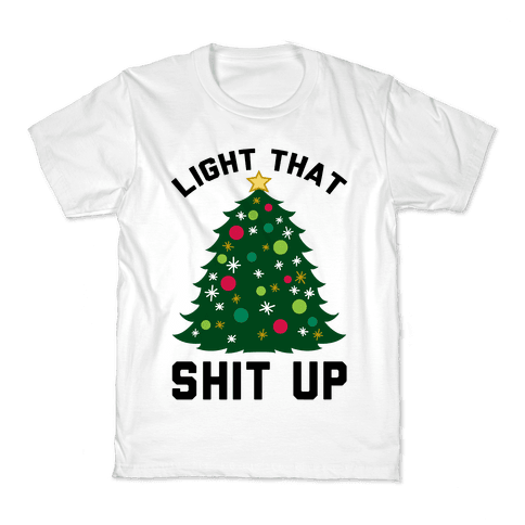 Light That Shit Up Kids T-Shirt