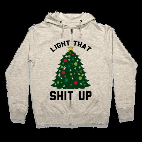 Light That Shit Up Zip Hoodie