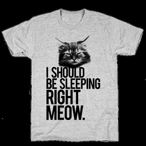 I Should Be Sleeping RIght Meow Mens T-Shirt