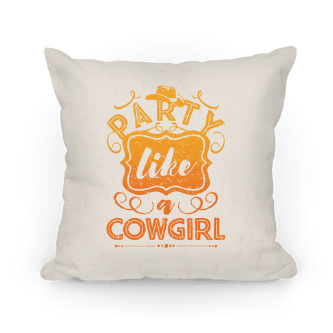 Party Like A Cowgirl Pillow