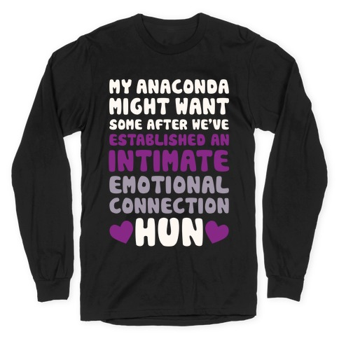 My Anaconda Might Want Some Long Sleeve T-Shirt