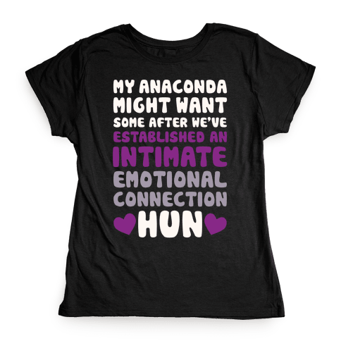 My Anaconda Might Want Some Womens T-Shirt