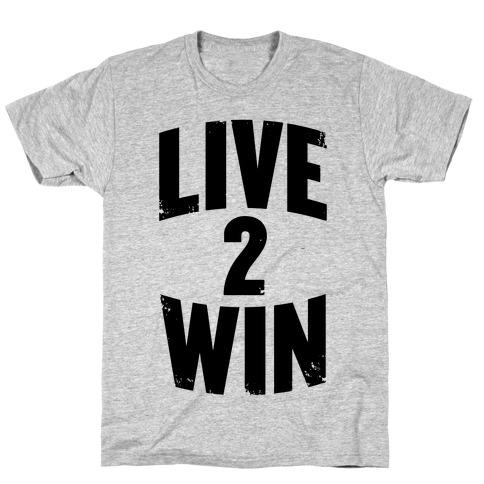 Live 2 Win T-Shirt