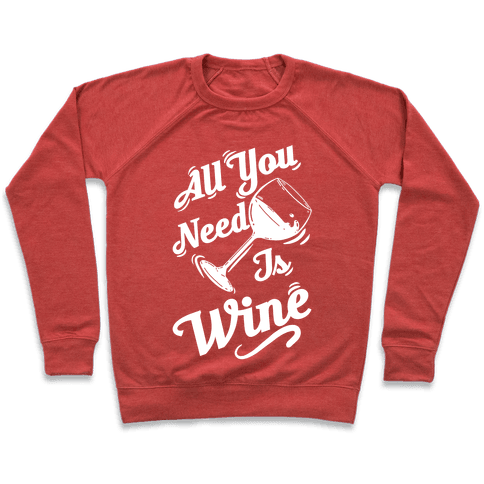 All You Need Is Wine Pullover