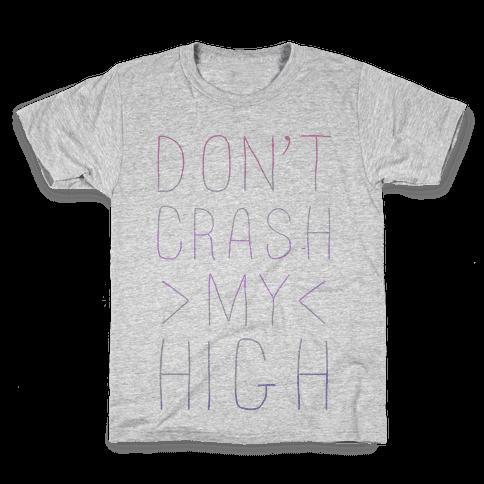 Dont Crash My High Kids T-Shirt