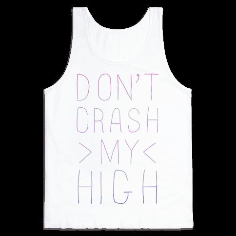Dont Crash My High Tank Top