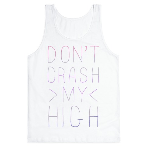Dont Crash My High Tank Top