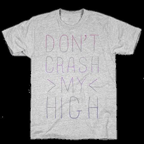 Dont Crash My High Mens T-Shirt