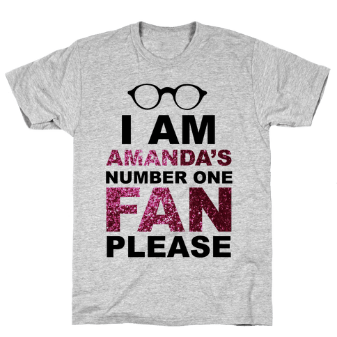 I Am Amanda's Number One Fan Please Mens T-Shirt