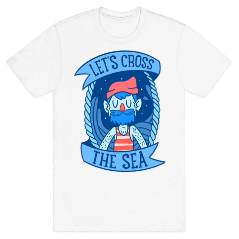 Let's Cross The Sea Mens T-Shirt