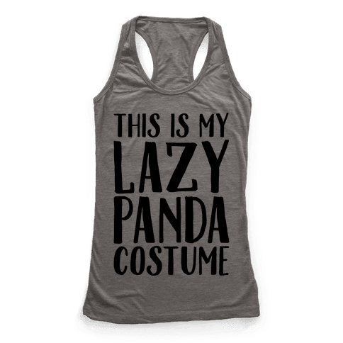 This is My Lazy Panda Costume Racerback Tank Top