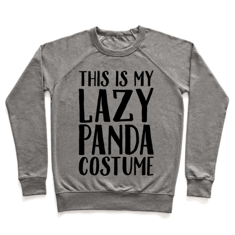 This is My Lazy Panda Costume Pullover