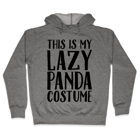 This is My Lazy Panda Costume Hooded Sweatshirt