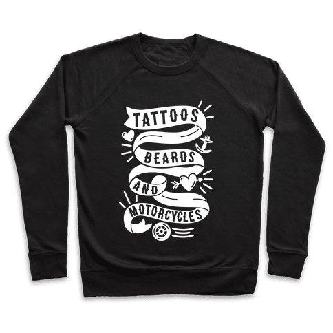 Tattoos, Beards and Motorcycles Pullover