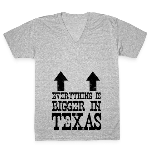 Everything is Bigger in Texas (Boobs) V-Neck Tee Shirt