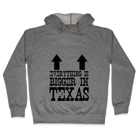 Everything is Bigger in Texas (Boobs) Hooded Sweatshirt