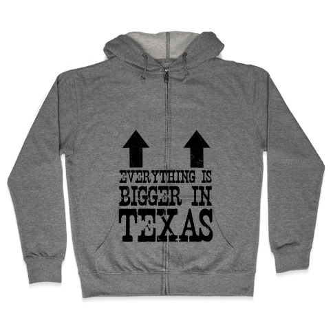 Everything is Bigger in Texas (Boobs) Zip Hoodie