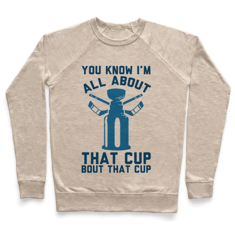You Know I'm All About That Cup Bout That Cup Pullover