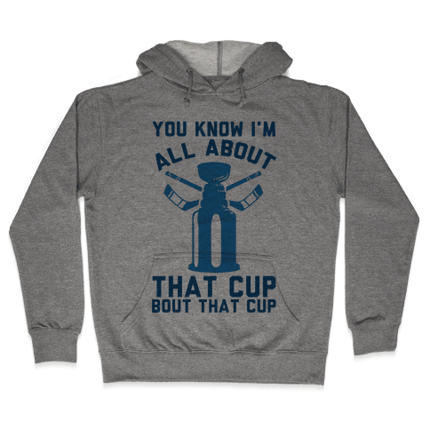 You Know I'm All About That Cup Bout That Cup Hooded Sweatshirt