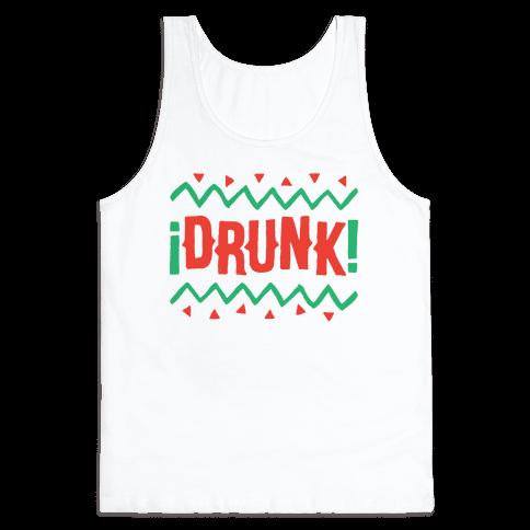 Drunk! Tank Top