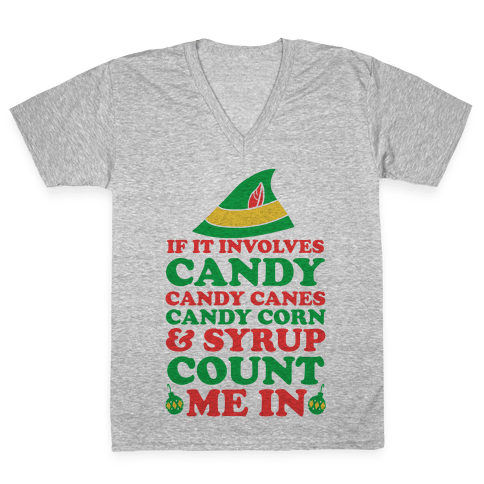 If It Involves Candy, Candy Canes, Candy Corns And Syrup V-Neck Tee Shirt