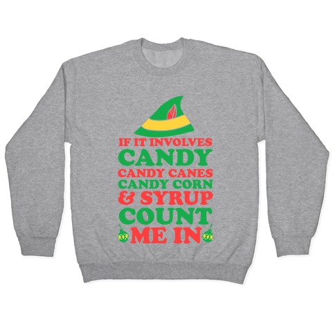 If It Involves Candy, Candy Canes, Candy Corns And Syrup Pullover