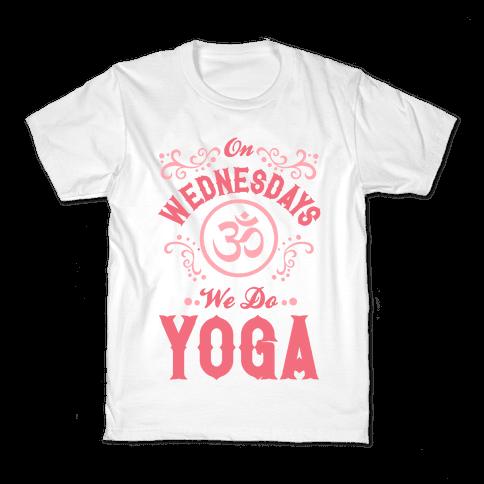 On Wednesday We Do Yoga Kids T-Shirt