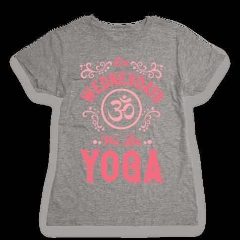 On Wednesday We Do Yoga Womens T-Shirt