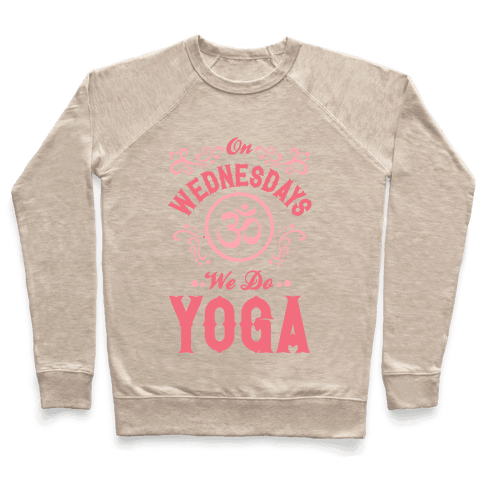 On Wednesday We Do Yoga Pullover