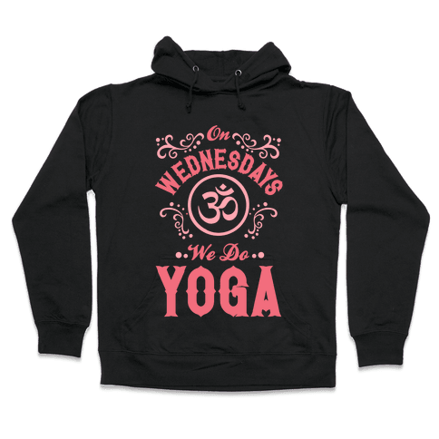 On Wednesday We Do Yoga Hooded Sweatshirt