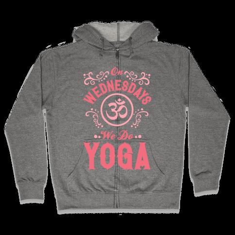On Wednesday We Do Yoga Zip Hoodie