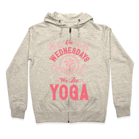 On Wednesday We Do Yoga Zip Hoodie