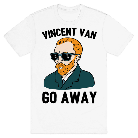 Vincent Van Go Away Mens T-Shirt
