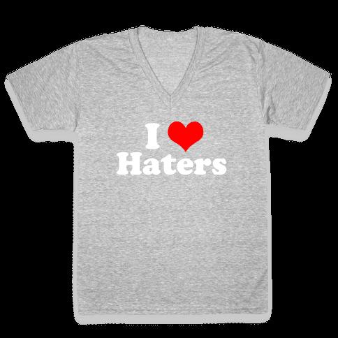 I Love Haters V-Neck Tee Shirt