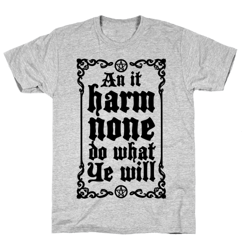 Wiccan Rede: An It Harm None Do What Ye Will Mens T-Shirt