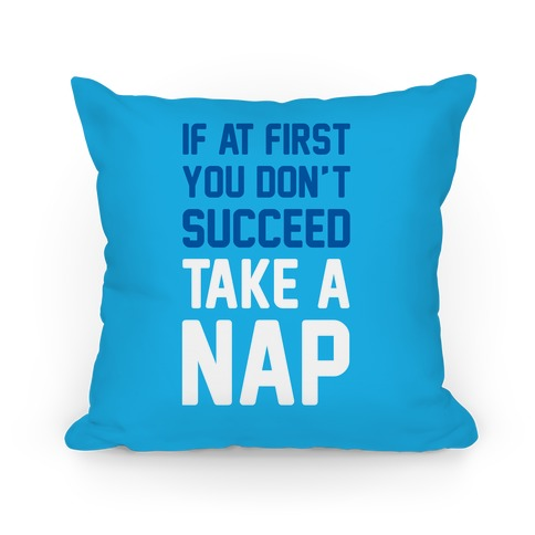 If At First You Don't Succeed Take A Nap Pillow