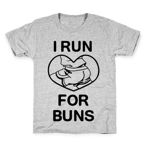 I Run For Buns Kids T-Shirt