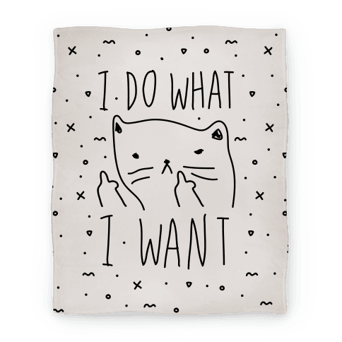 I Do What I Want Cat Blanket