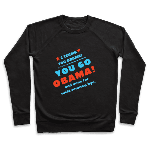 You Go Obama! (Mean Girls) Pullover