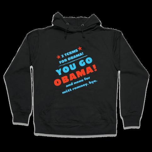 You Go Obama! (Mean Girls) Hooded Sweatshirt