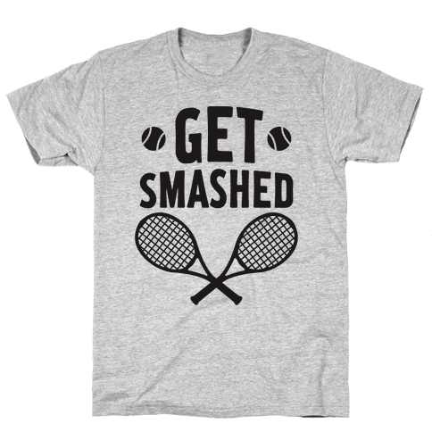 Get Smashed Mens T-Shirt