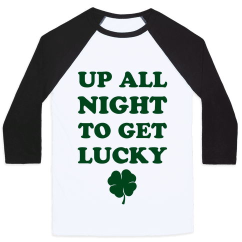 Up All Night To Get Lucky Baseball Tee