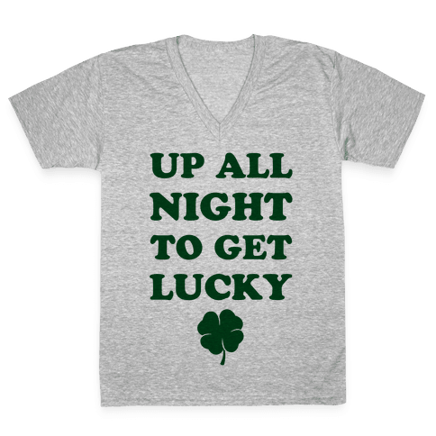 Up All Night To Get Lucky V-Neck Tee Shirt