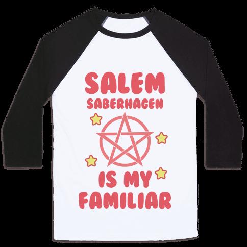 Salem Saberhagen Is My Familiar Baseball Tee